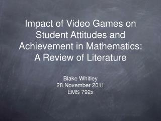Impact of Video Games on Student Attitudes and Achievement in Mathematics: A Review of Literature