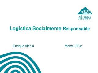 Logística Socialmente  Responsable