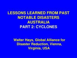 LESSONS LEARNED FROM PAST NOTABLE DISASTERS AUSTRALIA PART 2: CYCLONES