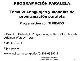 PROGRAMACIÓN PARALELA Tema 2: Lenguajes y modelos de programación paralela