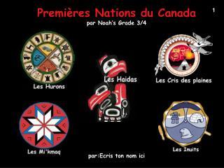Premières Nations du Canada par Noah's Grade 3/4