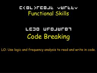 LO: Use logic and frequency analysis to read and write in code.