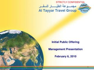 Initial Public Offering  Management Presentation February 6, 2010