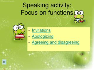 Speaking activity: Focus on functions