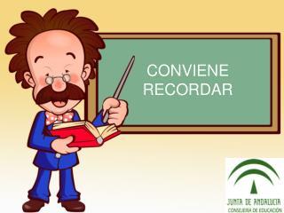 CONVIENE RECORDAR