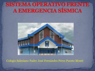 SISTEMA OPERATIVO FRENTE A EMERGENCIA SÍSMICA