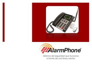 Sistema de Seguridad que funciona a través de una línea celular.