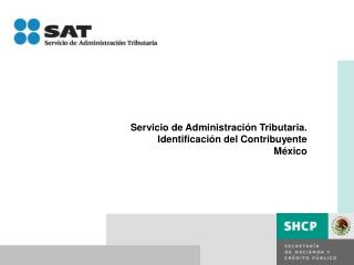 Servicio de Administración Tributaria. Identificación del Contribuyente  México