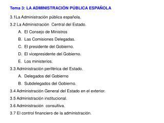 Tema 3: LA ADMINISTRACIÓN PÚBLICA ESPAÑOLA