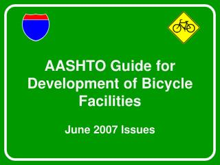 AASHTO Guide for Development of Bicycle Facilities June 2007 Issues