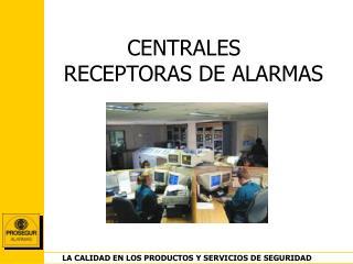 Lla    s CENTRALES  RECEPTORAS DE ALARMAS