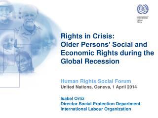 Rights in Crisis:  Older Persons� Social and Economic Rights during  the Global Recession