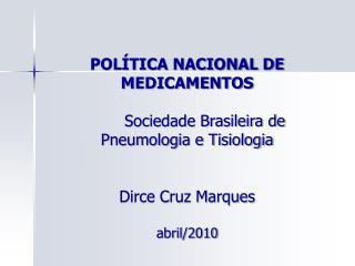 POLÍTICA NACIONAL DE MEDICAMENTOS Sociedade Brasileira de Pneumologia e Tisiologia