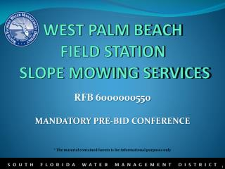 WEST PALM BEACH FIELD STATION  SLOPE MOWING SERVICES