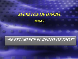 SECRETOS DE DANIEL tema 2