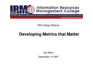 Developing Metrics that Matter