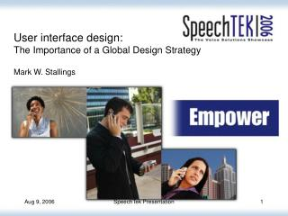 User interface design: The Importance of a Global Design Strategy Mark W. Stallings