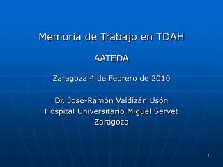 Memoria de Trabajo en TDAH   AATEDA  Zaragoza 4 de Febrero de 2010