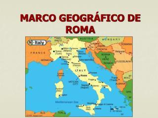 MARCO GEOGRÁFICO DE ROMA
