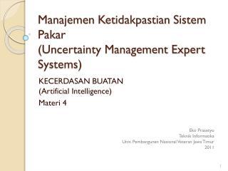 Manajemen Ketidakpastian Sistem Pakar (Uncertainty Management Expert Systems)