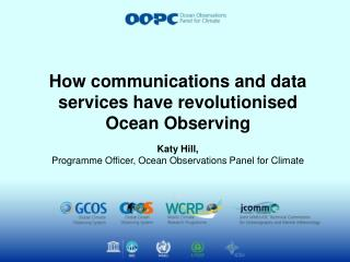 How communications and data services have revolutionised Ocean Observing
