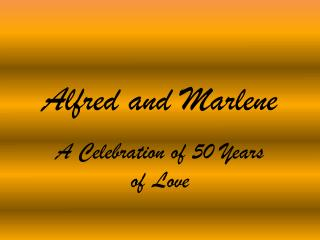 Alfred and Marlene