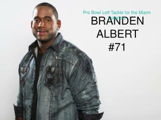 BRANDEN ALBERT #71