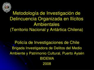 Policía de Investigaciones de Chile Brigada Investigadora de Delitos del Medio