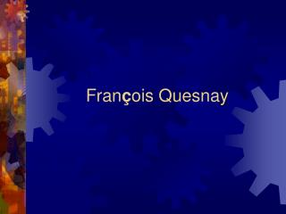 Fran � ois Quesnay