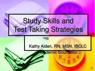 Study Skills and  Test Taking Strategies