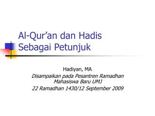 Al-Qur'an dan Hadis  Sebagai Petunjuk