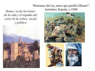 """""""Romance del rey moro que perdió Alhama"""", Anónimo, España, c.1500"""