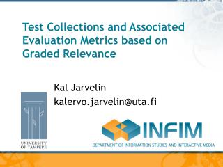 Test Collections and Associated Evaluation Metrics based on Graded Relevance