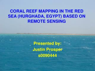 CORAL REEF MAPPING IN THE RED SEA (HURGHADA, EGYPT) BASED ON REMOTE SENSING