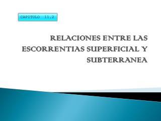 RELACIONES ENTRE LAS ESCORRENTIAS SUPERFICIAL Y SUBTERRANEA