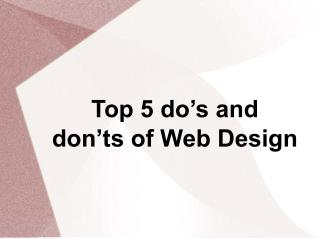 Top 5 do's and don'ts of Web Design