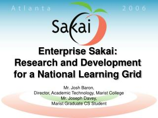 Enterprise Sakai: Research and Development for a National Learning Grid
