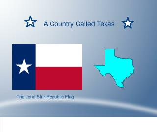 A Country Called Texas
