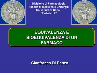 """Divisione di Farmacologia Facoltà di Medicina e Chirurgia Università di Napoli """"Federico II"""""""