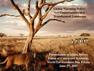Global Warming Policy: New Opportunities in a  Transformed Landscape