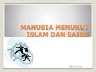 MANUSIA MENURUT ISLAM DAN SAINS