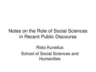 Notes on the Role of Social Sciences in Recent Public Discourse