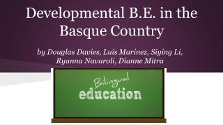 Developmental B.E. in the Basque Country