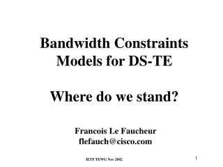 Bandwidth Constraints Models for DS-TE Where do we stand?