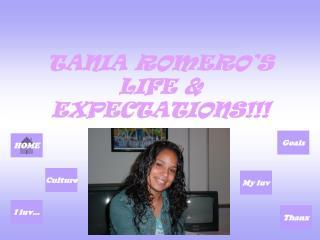 TANIA ROMERO'S LIFE & EXPECTATIONS!!!