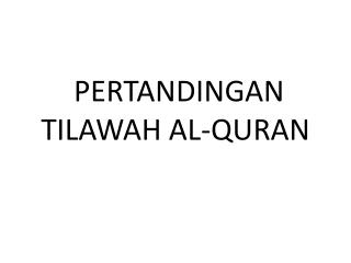 PERTANDINGAN TILAWAH AL-QURAN