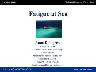 Fatigue at Sea