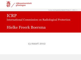 ICRP International Commission on Radiological Protection