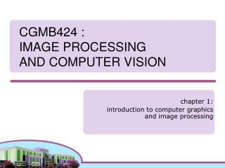 CGMB424 :  IMAGE PROCESSING AND COMPUTER VISION