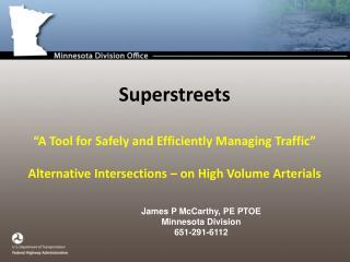 James P McCarthy, PE PTOE Minnesota Division 651-291-6112